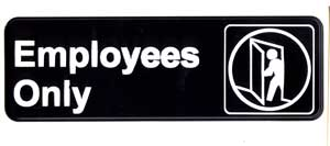 """SIGN,EMPLOYEES ONLY (BLK,3X9"""")"""